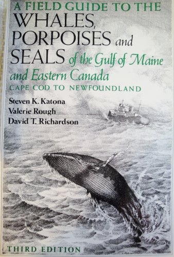A Field Guide to the Whales, Porpoises: Katona, Steven K.