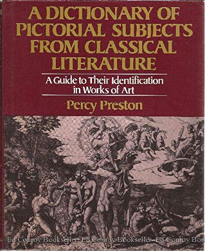A DICTIONARY OF PICTORIAL SUBJECTS FROM CLASSICAL LITERATURE A Guide to Their Identification in W...