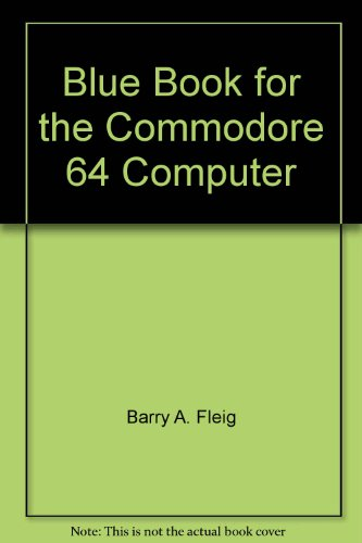 9780684179407: The Blue book for the Commodore Computer: The complete