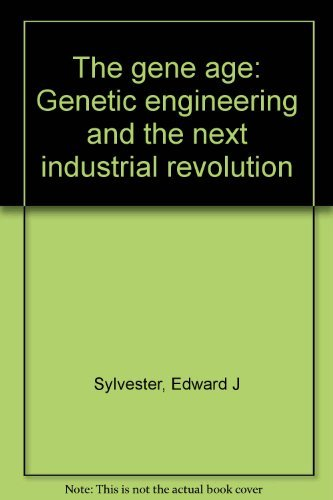 9780684179506: The Gene Age: Genetic Engineering and the Next Industrial Revolution