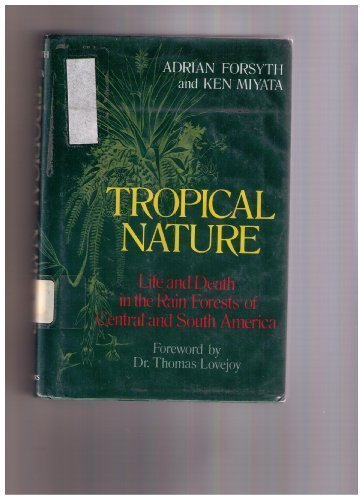 9780684179643: Tropical Nature: Life and Death in the Rain Forests of Central and South America