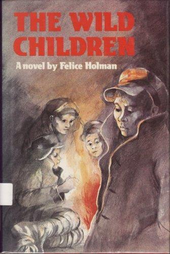 The Wild Children (Wild Children CL): Felice Holman