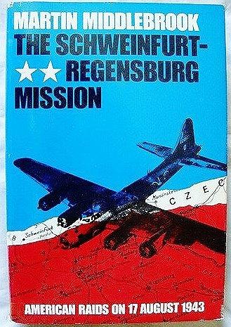 9780684179834: The Schweinfurt-Regensburg Mission