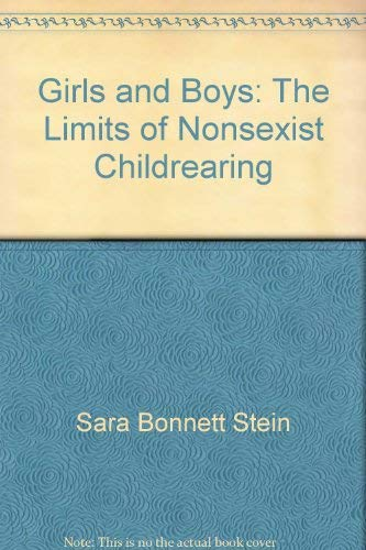 Girls & boys: The limits of nonsexist childrearing: Stein, Sara Bonnett