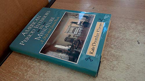 American Period Interiors in Miniature: A Style and Source Book