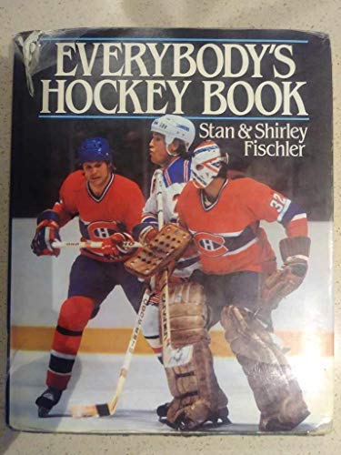 Everybody's hockey book (0684180227) by Stan Fischler