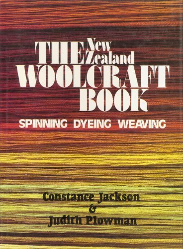 9780684180236: The Woolcraft Book: Spinning Dyeing and Weaving