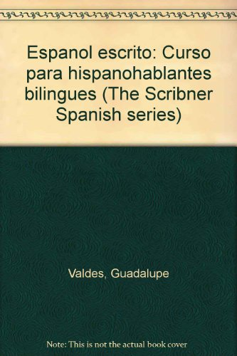 9780684180533: Espanol escrito: Curso para hispanohablantes bilingues (The Scribner Spanish series)