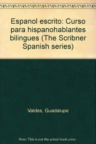 9780684180533: Espanol escrito: Curso para hispanohablantes bilingues (The Scribner Spanish series)