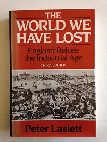 9780684180809: The World We Have Lost: England Before the Industrial Age