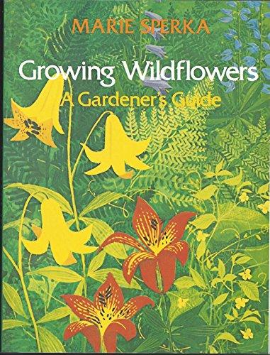 9780684181394: Growing Wildflowers: A Gardener's Guide (Growing Wildflowers Ppr)