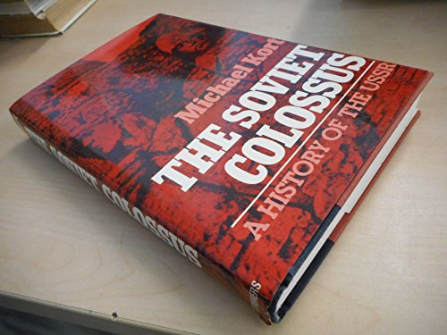 9780684181783: The Soviet colossus: A history of the USSR