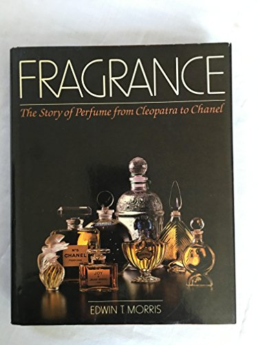 9780684181950: Fragrance, the Story of Perfume from Cleopatra to Chanel