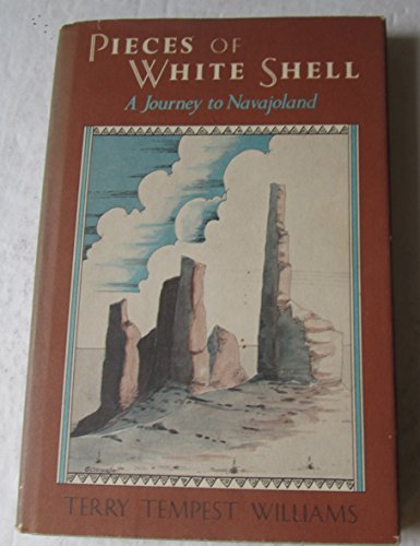 PIECES OF WHITE SHELL; A journey to Navajoland