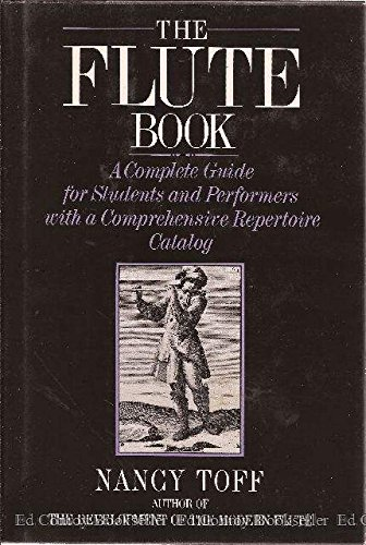 9780684182414: The Flute Book: A Complete Guide for Students and Performers ((The Scribner music library))