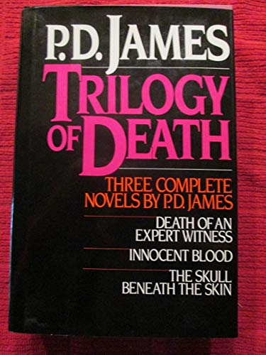 9780684182438: Trilogy of Death: Three Complete Novels : The Skull Beneath the Skin, Innocent Blood, Death of an Expert Witness