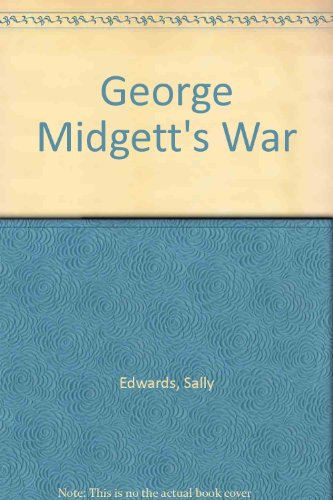 George Midgett's War: Edwards, Sally