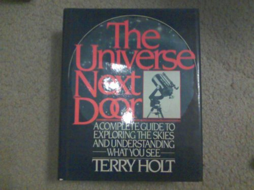 9780684183589: The Universe Next Door: A Complete Guide to Exploring the Skies and Understanding What You See