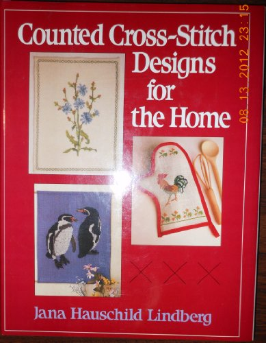 Counted Cross Stitch Designs for the Home: Lindberg, Jana Hauschild