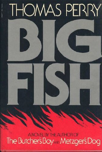 Big fish a novel by thomas perry charles scribner 39 s sons for Big fish book