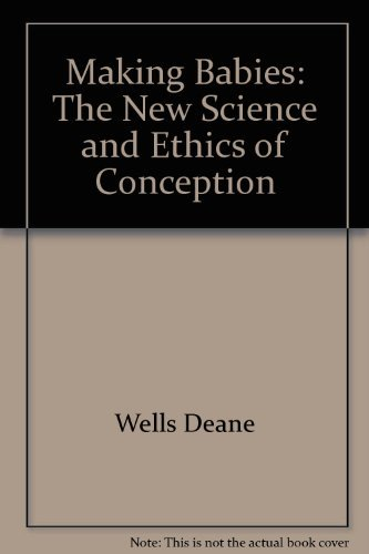 9780684183718: Making babies: The new science and ethics of conception