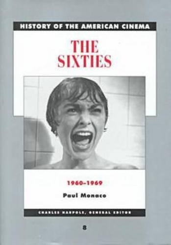 9780684184166: The Sixties: 1960-1969 (History of the American Cinema, Vol 8)