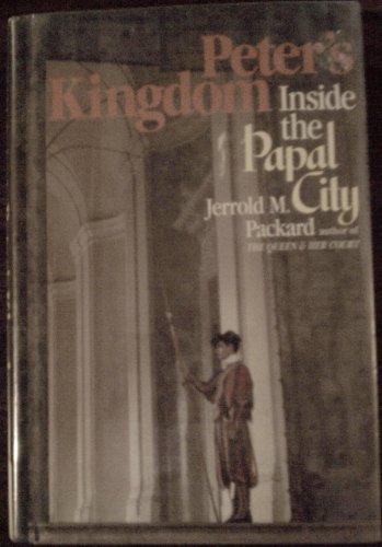 Peter's kingdom: Inside the papal city: Packard, Jerrold M