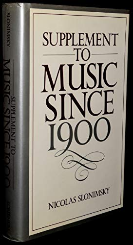 Supplement to Music since 1900 (0684184389) by Nicolas Slonimsky