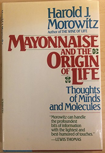 9780684184449: Mayonnaise And The Origin Of Life: Thoughts of Minds and Molecules