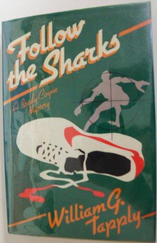 9780684184463: Follow the Sharks: A Brady Coyne Mystery