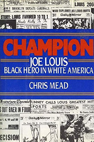 Champion: Joe Louis, Black Hero in White America