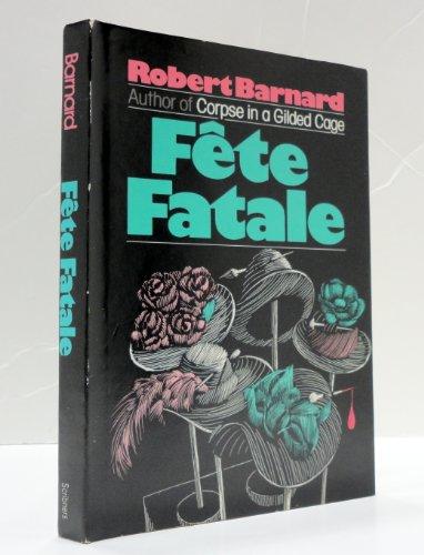 Fete Fatale: Barnard, Robert