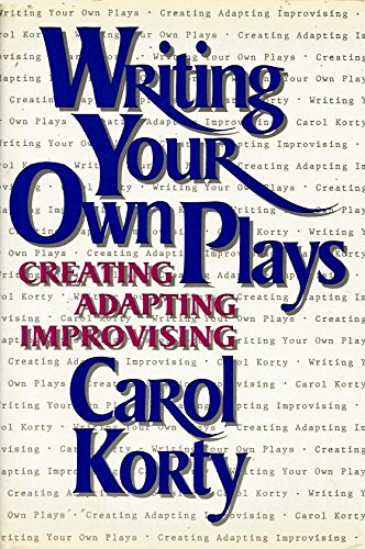 9780684184708: Writing Your Own Plays: Creating, Adapting, Improvising