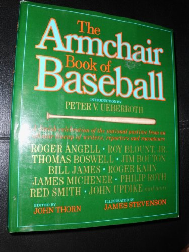 The Armchair Book of Baseball: Thorn, John (Edited) (Peter V. Ueberroth, Foreword) *Editor SIGNED/...