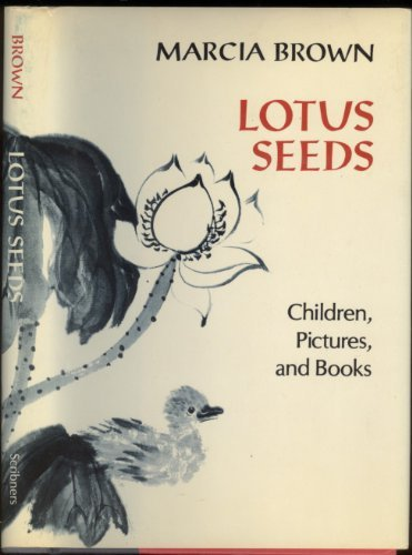 Lotus Seeds: Children, Pictures, and Books: Marcia Brown