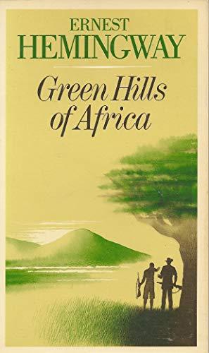 Green Hills of Africa (Scribner Classic): Ernest Hemingway