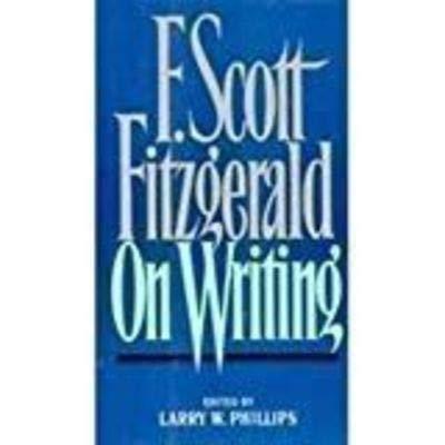 9780684185163: F. Scott Fitzgerald on Writing