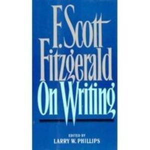 9780684185163: F Scott Fitzgerald on Writing
