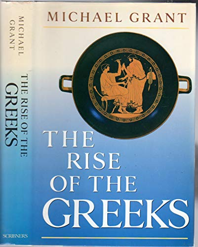 9780684185361: The Rise of the Greeks