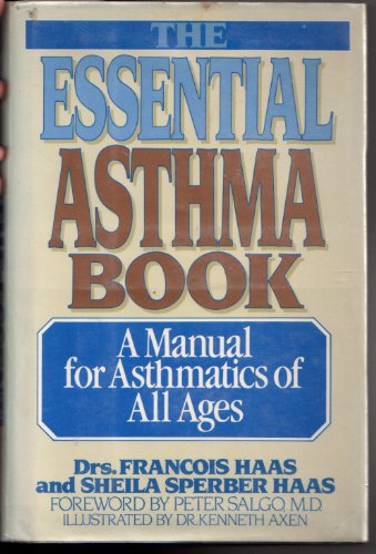 The ESSENTIAL ASTHMA BOOK (068418592X) by Irene Haas