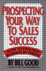 9780684186207: Prospecting Your Way to Sales Success