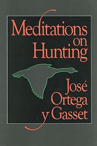 Meditations on Hunting: Jose Ortega y Gasset