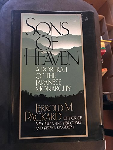 9780684186337: Sons of Heaven: A Portrait of the Japanese Monarchy