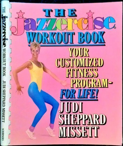 9780684186603: Jazzercise Workout Book: Your Customized Fitness Program--For Life