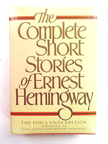 9780684186689: The Complete Short Stories of Ernest Hemingway/the Finca Vigia Edition