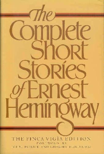 The Complete Short Stories of Ernest Hemingway;: Hemingway, Ernest