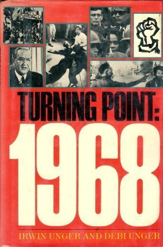 Turning Point: 1968: Unger, Irwin