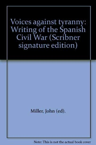 9780684186979: Voices against tyranny: Writing of the Spanish Civil War (Scribner signature edition)