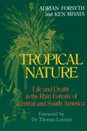 9780684187105: Tropical Nature: Life and Death in the Rain Forests of Central and South America