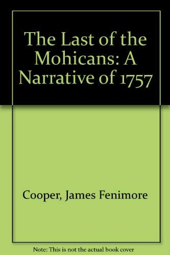 9780684187167: The Last of the Mohicans: A Narrative of 1757